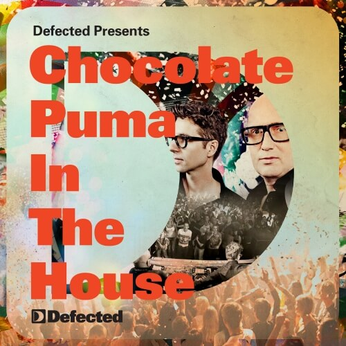 Defected presents Chocolate Puma In The House